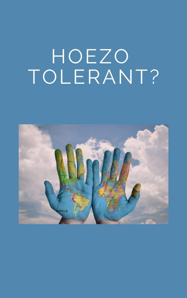 Hoezo tolerant